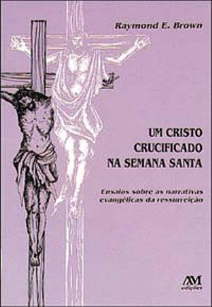 Um Cristo crucificado na semana santa
