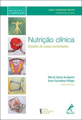 Nutrição clínica: estudos de casos comentados