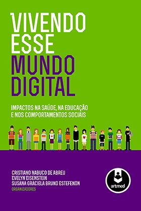 Vivendo esse mundo digital: impactos na saúde, na educação e nos comportamentos sociais