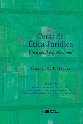 Curso de ética jurídica: ética geral e profissional