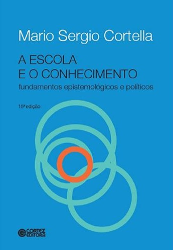 A escola e o conhecimento: fundamentos epistemológicos e políticos