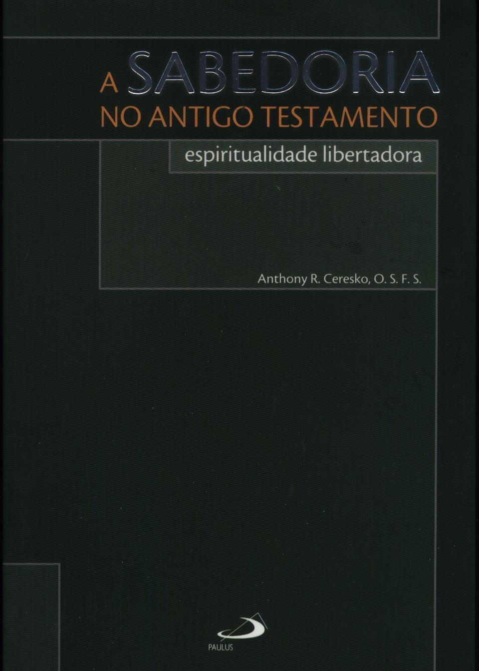 A sabedoria no Antigo Testamento: espiritualidade libertadora